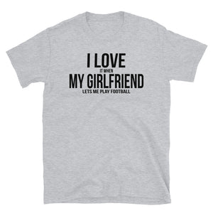 I Love My Girlfriend, Play Football - T-Shirt - real men t-shirts, Men funny T-shirts, Men sport & fitness Tshirts, Men hoodies & sweats