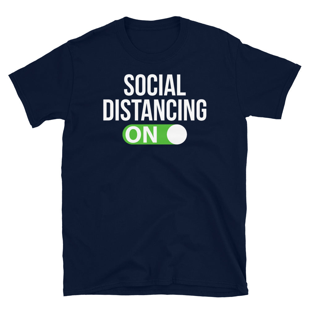 Social Distancing ON - T-Shirt - real men t-shirts, Men funny T-shirts, Men sport & fitness Tshirts, Men hoodies & sweats