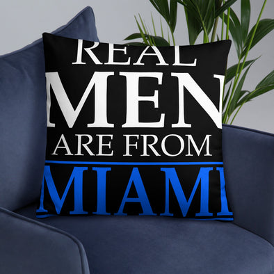 Real Men Are From Miami - Pillow - real men t-shirts, Men funny T-shirts, Men sport & fitness Tshirts, Men hoodies & sweats