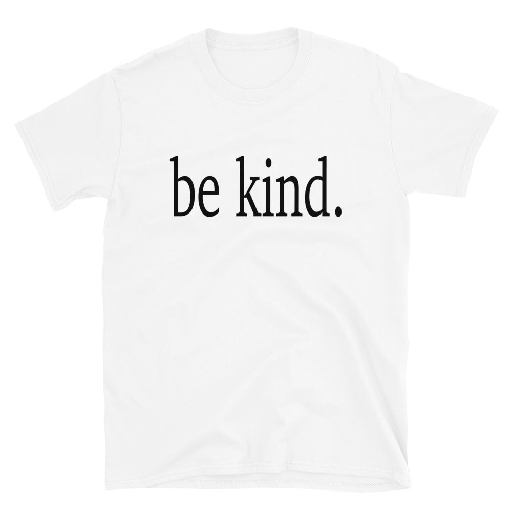Be Kind T-Shirt, Be Nice Shirt, Be Kind Tee, Inspirational Shirt, gift for him or her tshirt - real men t-shirts, Men funny T-shirts, Men sport & fitness Tshirts, Men hoodies & sweats