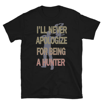 I'll Never Apologies For Being A Hunter Unisex T-Shirt, hunter lover tshirt, gift for hunters, gift for him/husband - real men t-shirts, Men funny T-shirts, Men sport & fitness Tshirts, Men h