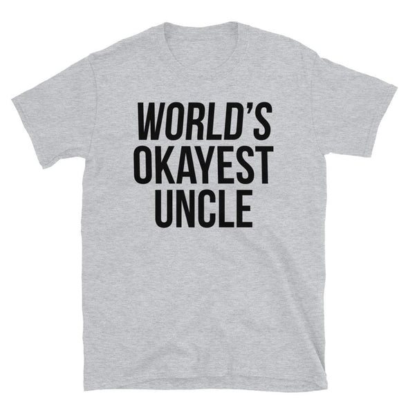World's Okayest Uncle - T-Shirt - real men t-shirts, Men funny T-shirts, Men sport & fitness Tshirts, Men hoodies & sweats