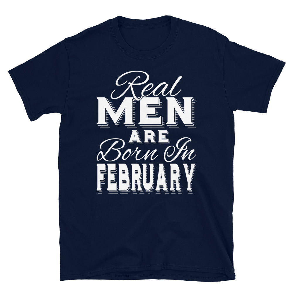 Real Men Are Born In February - T-Shirt - real men t-shirts, Men funny T-shirts, Men sport & fitness Tshirts, Men hoodies & sweats