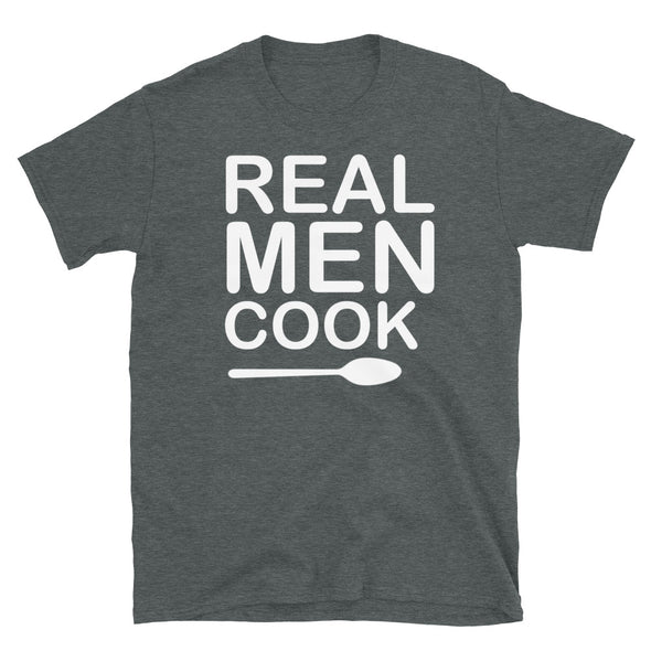 Real Men Cook - T-Shirt - real men t-shirts, Men funny T-shirts, Men sport & fitness Tshirts, Men hoodies & sweats