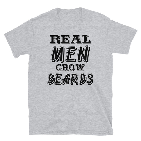Real Men Grow Beards - T-Shirt - real men t-shirts, Men funny T-shirts, Men sport & fitness Tshirts, Men hoodies & sweats