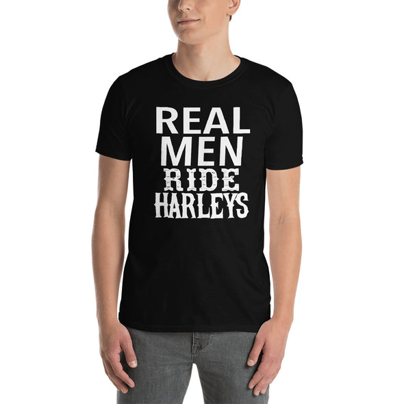 Real Men Ride Harleys - T-Shirt - real men t-shirts, Men funny T-shirts, Men sport & fitness Tshirts, Men hoodies & sweats