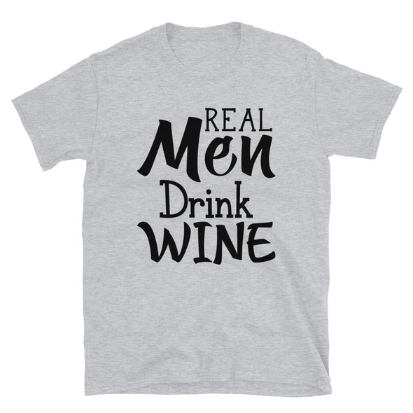 Real Men Drink Wine - T-Shirt - real men t-shirts, Men funny T-shirts, Men sport & fitness Tshirts, Men hoodies & sweats