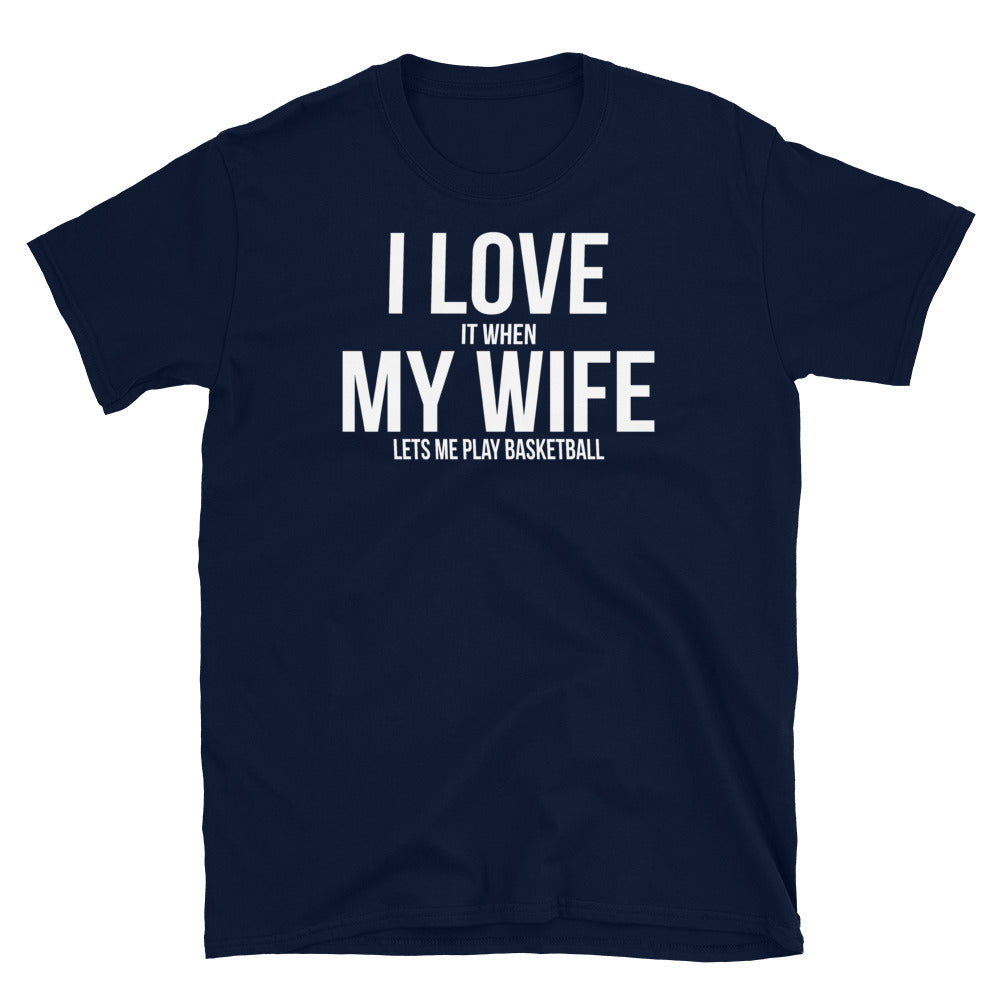 I Love Me Wife, Play Basketball - T-Shirt - real men t-shirts, Men funny T-shirts, Men sport & fitness Tshirts, Men hoodies & sweats