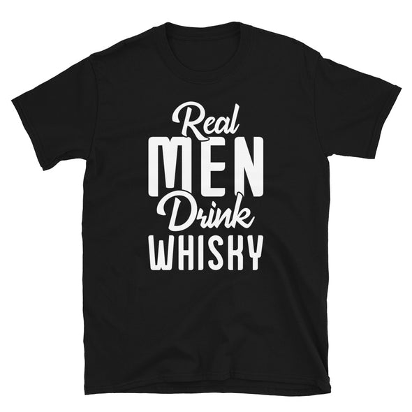 Real Men Drink Whisky - T-Shirt - real men t-shirts, Men funny T-shirts, Men sport & fitness Tshirts, Men hoodies & sweats
