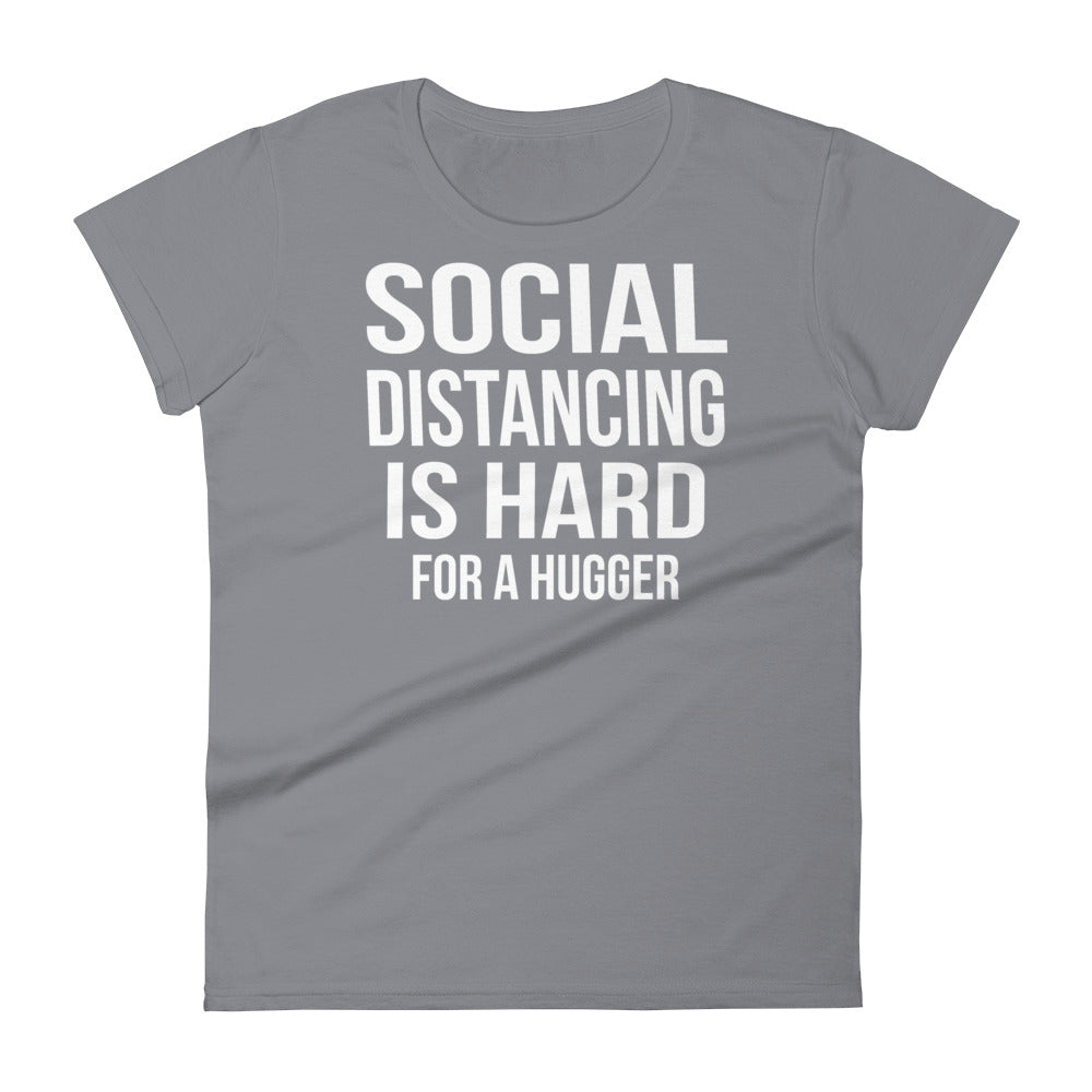 Social Distancing Is Hard For A Hugger - Women T-shirt - real men t-shirts, Men funny T-shirts, Men sport & fitness Tshirts, Men hoodies & sweats