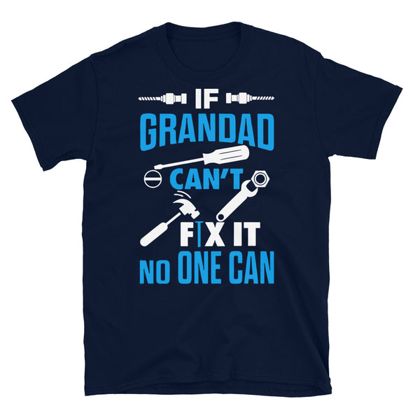 If Granddad Can't Fix It No One Can - T-Shirt - real men t-shirts, Men funny T-shirts, Men sport & fitness Tshirts, Men hoodies & sweats