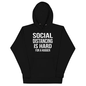 Social Distancing Is Hard For A Hugger - Hoodie - real men t-shirts, Men funny T-shirts, Men sport & fitness Tshirts, Men hoodies & sweats