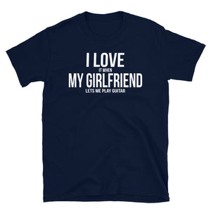 I Love My Girlfriend, Play Guitar - T-Shirt - real men t-shirts, Men funny T-shirts, Men sport & fitness Tshirts, Men hoodies & sweats