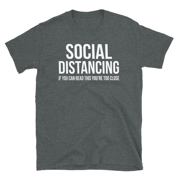 Social Distancing - T-Shirt - real men t-shirts, Men funny T-shirts, Men sport & fitness Tshirts, Men hoodies & sweats