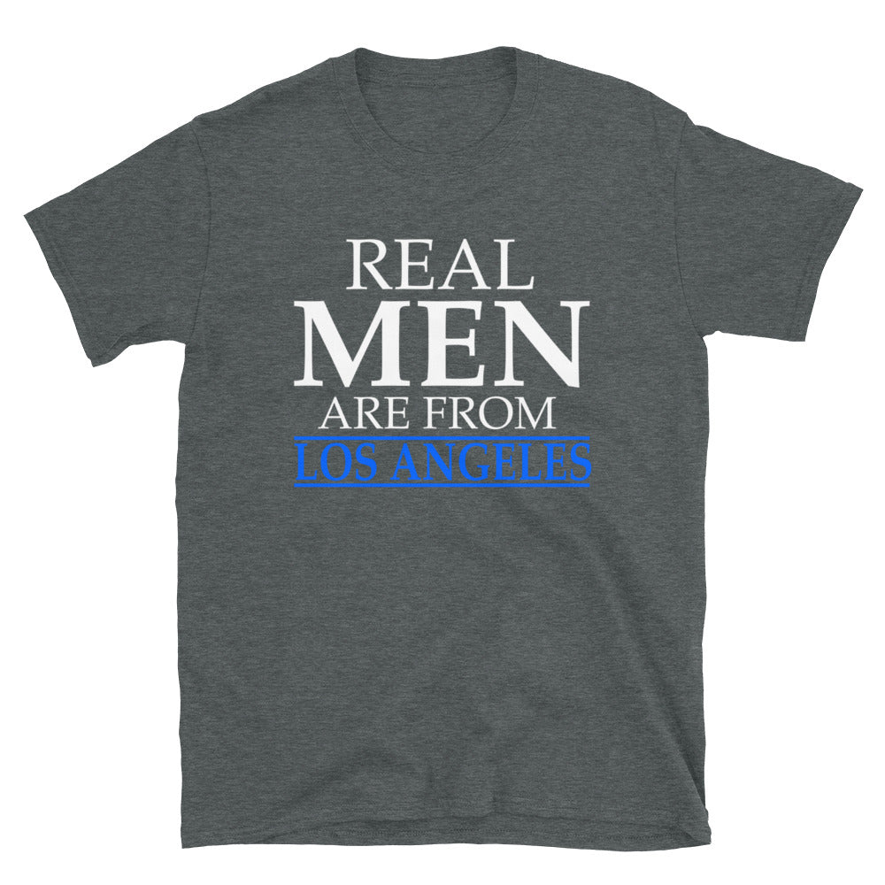 Real Men Are From LA - T-Shirt - real men t-shirts, Men funny T-shirts, Men sport & fitness Tshirts, Men hoodies & sweats