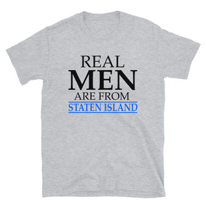 Real Men Are From Staten Island - T-Shirt - real men t-shirts, Men funny T-shirts, Men sport & fitness Tshirts, Men hoodies & sweats