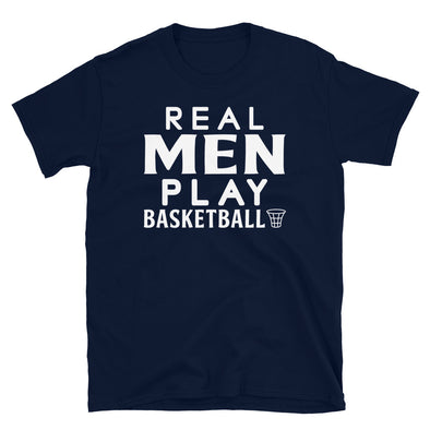 Real Men Play Basketball - T-Shirt - real men t-shirts, Men funny T-shirts, Men sport & fitness Tshirts, Men hoodies & sweats