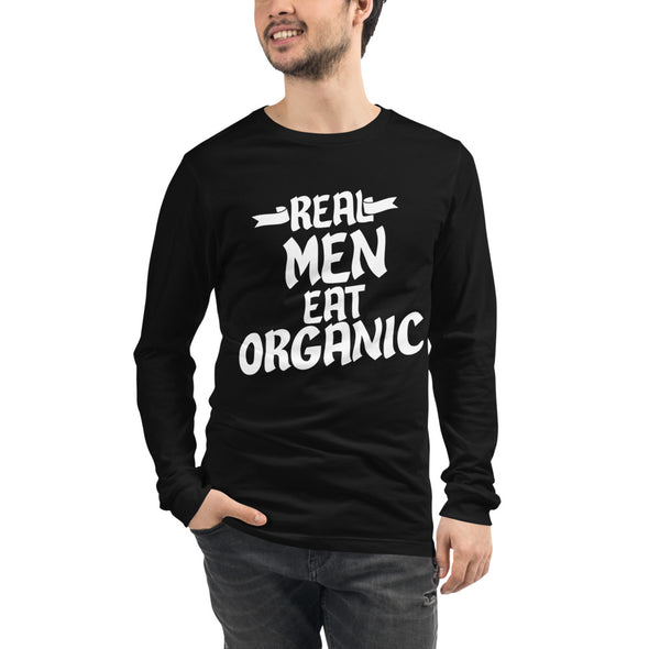 Real Men Eat Organic - Long Sleeve Tee - real men t-shirts, Men funny T-shirts, Men sport & fitness Tshirts, Men hoodies & sweats