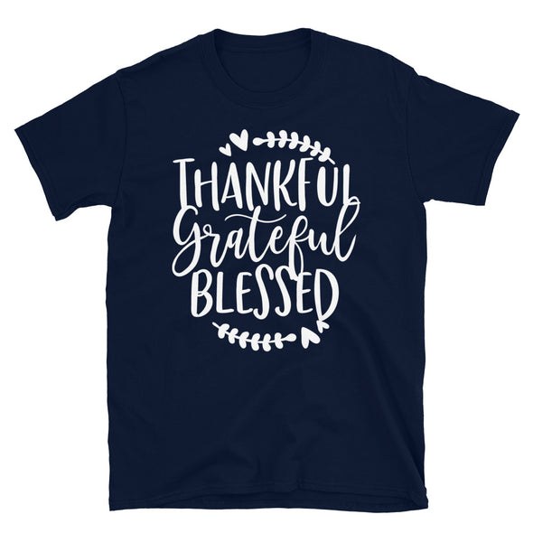 Thankful Grateful Blessed - Unisex T-Shirt - real men t-shirts, Men funny T-shirts, Men sport & fitness Tshirts, Men hoodies & sweats