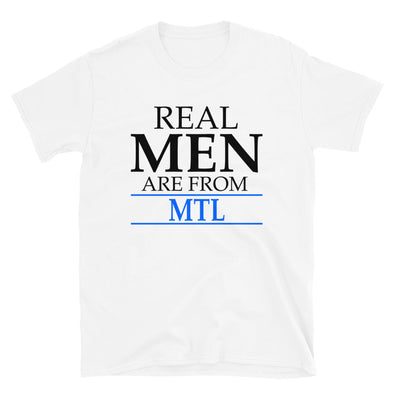 Real Men Are From MTL - T-Shirt - real men t-shirts, Men funny T-shirts, Men sport & fitness Tshirts, Men hoodies & sweats