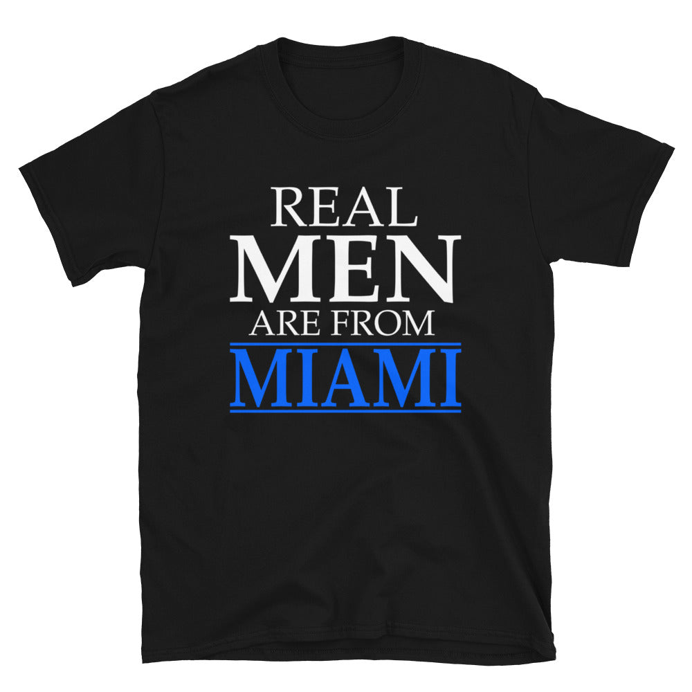 Real Men Are From Miami -  T-Shirt - real men t-shirts, Men funny T-shirts, Men sport & fitness Tshirts, Men hoodies & sweats