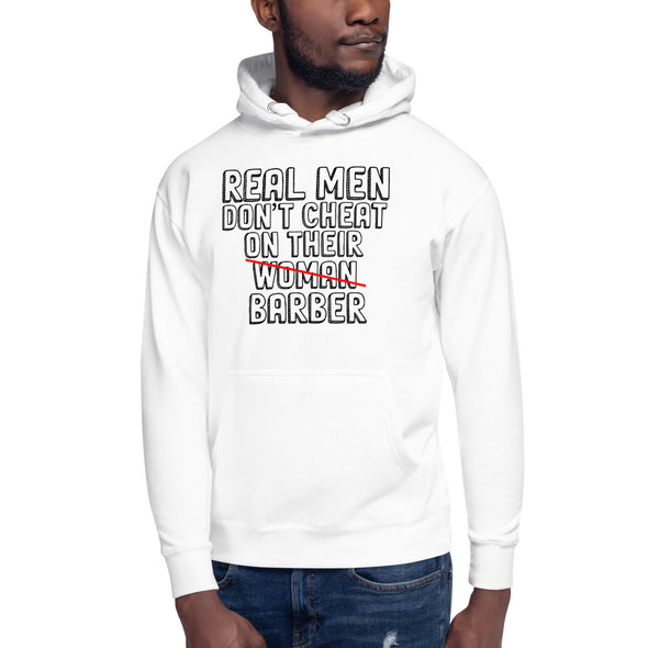 Real Men Dont Cheat On Their Barbers Hoodie - real men t-shirts, Men funny T-shirts, Men sport & fitness Tshirts, Men hoodies & sweats