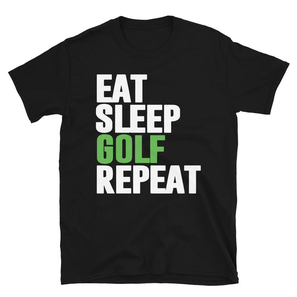 Eat Sleep Golf Repeat Unisex T-Shirt - real men t-shirts, Men funny T-shirts, Men sport & fitness Tshirts, Men hoodies & sweats