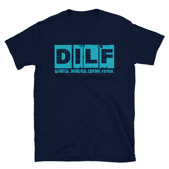 DILF Devoted Involved Loving Father T-Shirt - real men t-shirts, Men funny T-shirts, Men sport & fitness Tshirts, Men hoodies & sweats