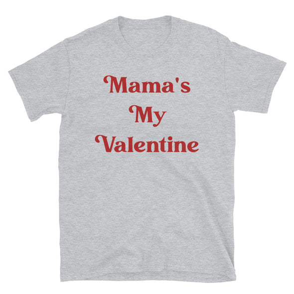 Mama's my valentine Unisex T-Shirt - real men t-shirts, Men funny T-shirts, Men sport & fitness Tshirts, Men hoodies & sweats