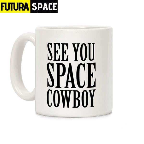 See You Space Cowboy Mug - 301-400ml - 100003290