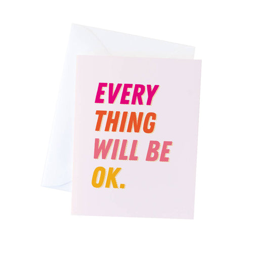EVERYTHING WILL BE OK PINK CARD