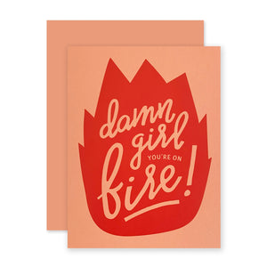 DAMN GIRL YOU'RE ON FIRE CARD