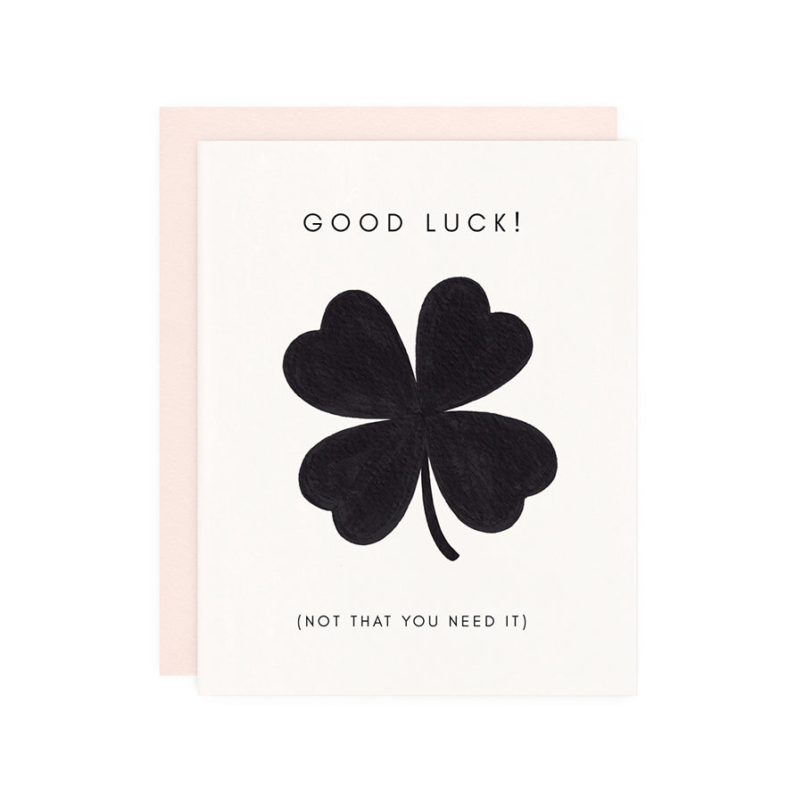GOOD LUCK NOT THAT YOU NEED IT CARD