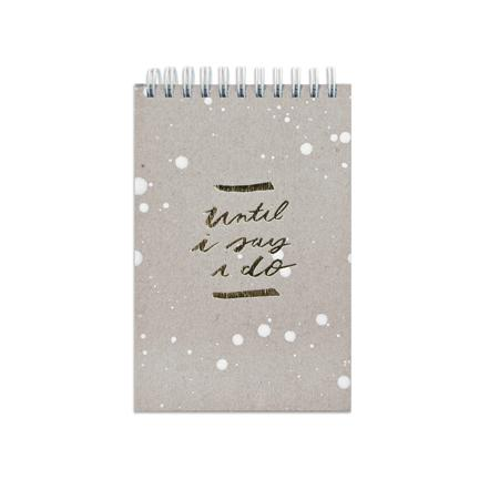 MINI UNTIL I SAY I DO NOTEBOOK