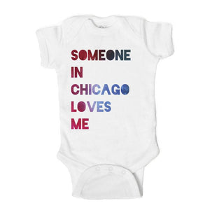 SOMEONE IN CHICAGO LOVES ME ONESIE