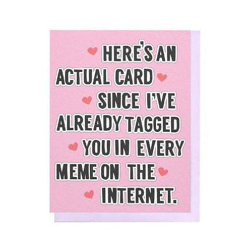 TAGGED IN EVERY MEME CARD