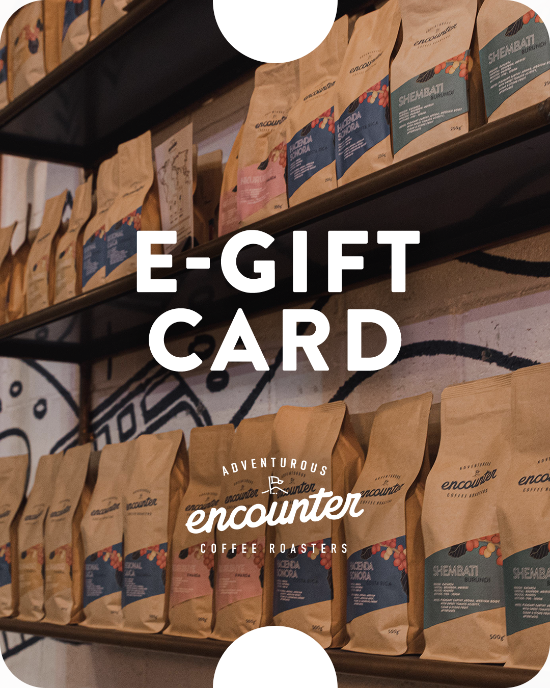 E-Gift Card for Encounter Coffee Roasters