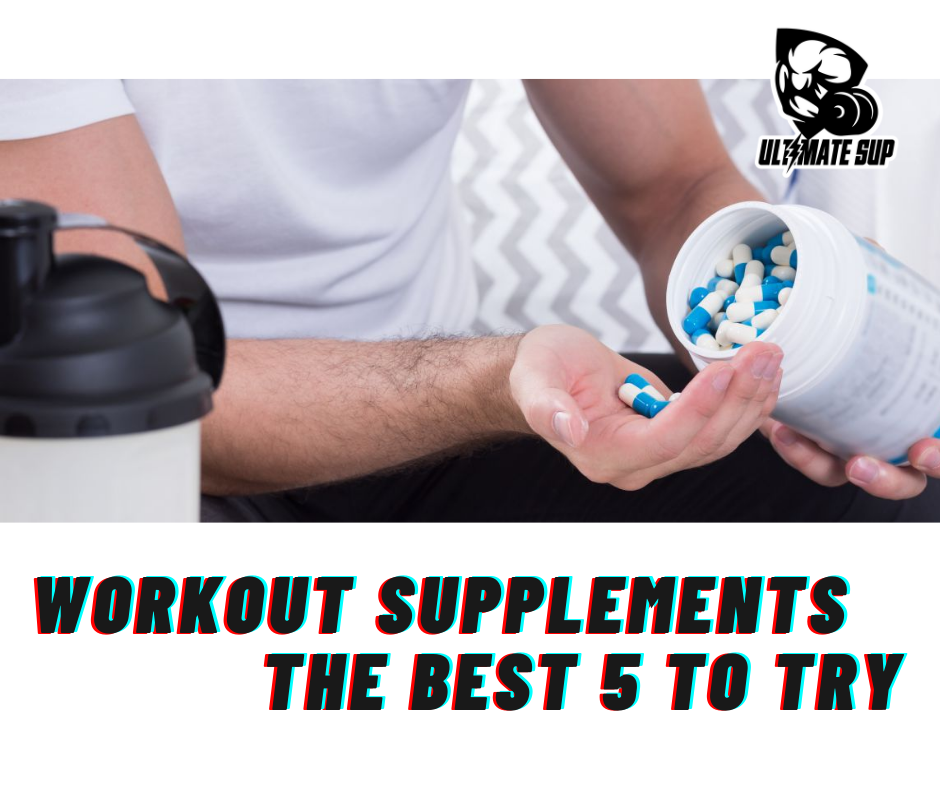 Best 5 Workout Supplements