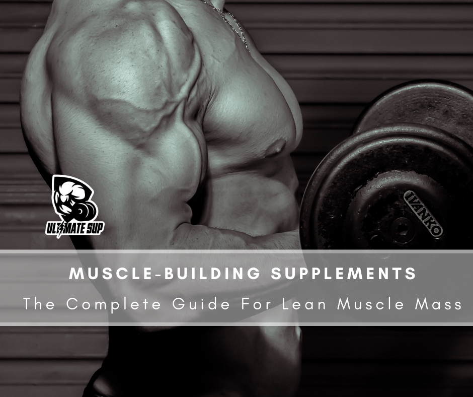 About Muscle-Building Supplements - Ultimate Sup