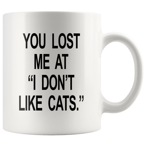 You Lost Me At Cat Mug