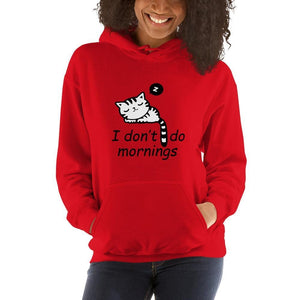 I Don't Do Mornings Funny Hoodie