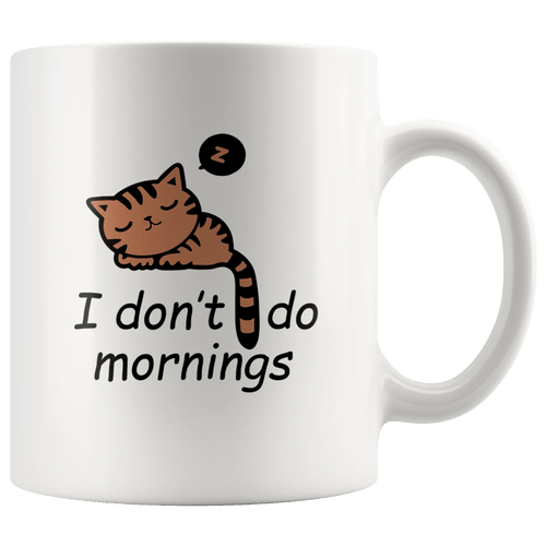 I Don't Do Mornings Cat Mug