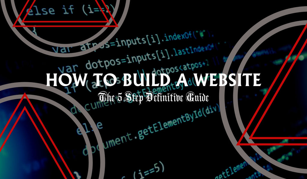 How To Build A Website: The 5 Step Definitive Guide