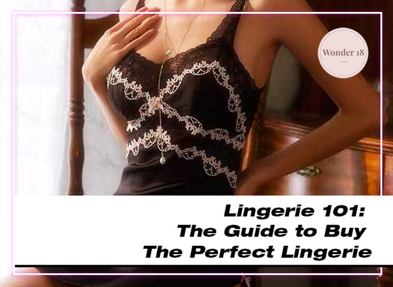 Lingerie 101: The Guide to Buy The Perfect Lingerie