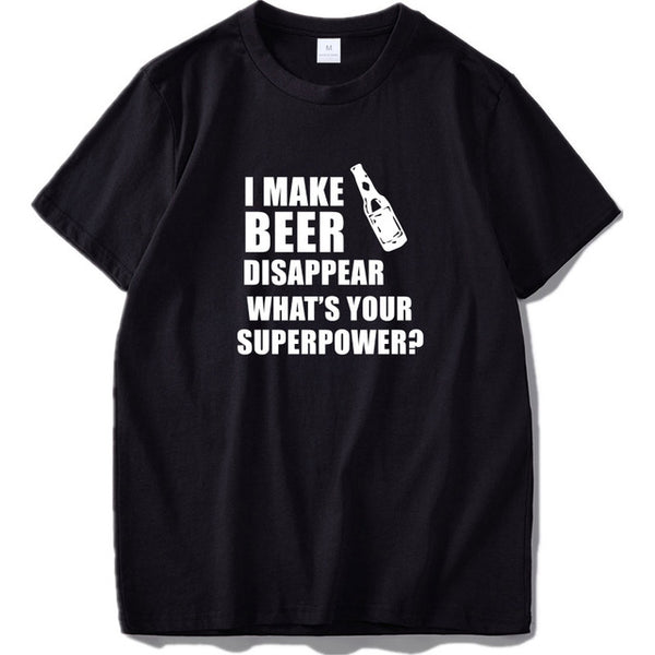 """I Make Beer Disappear What's Your Superpower?"" Mens/Unisex T-Shirt"