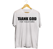 Thank God For Vacations