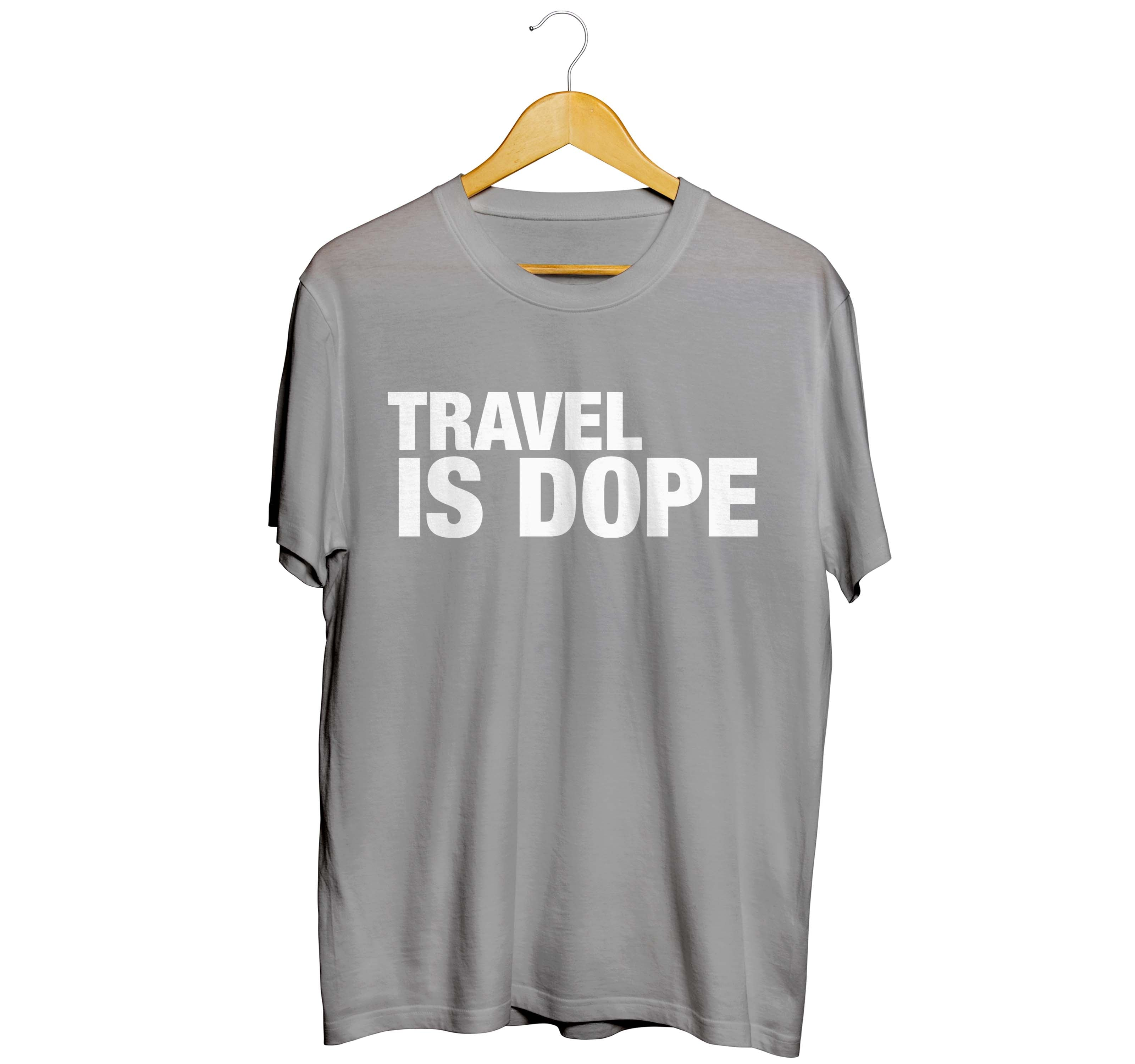Travel Is Dope