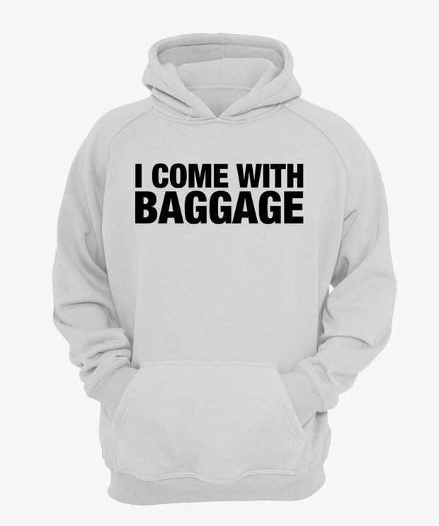 I Come With Baggage Hoodie
