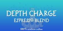 Load image into Gallery viewer, Depth Charge Espresso