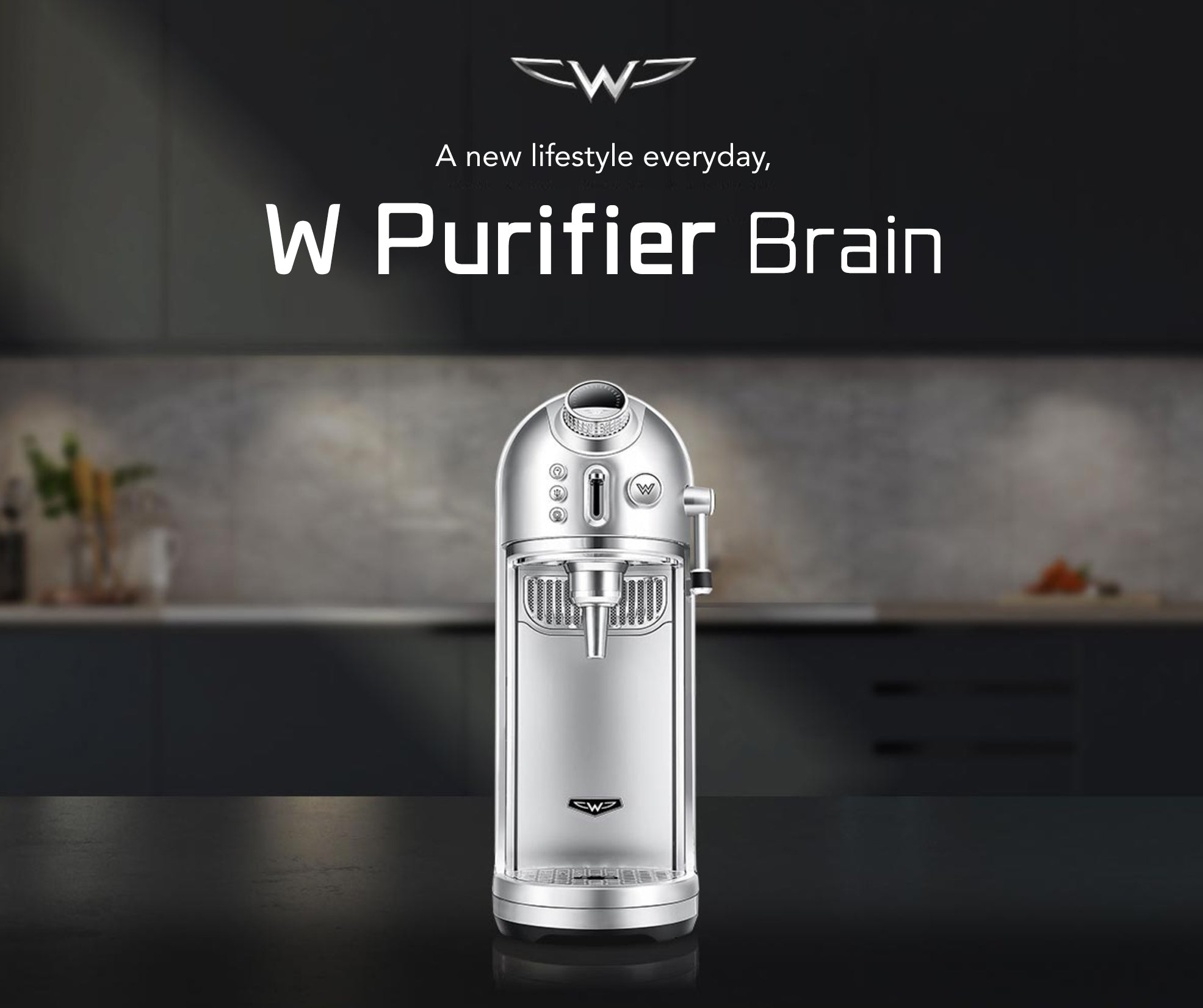 A New Lifestyle Everyday, W Purifier Brain